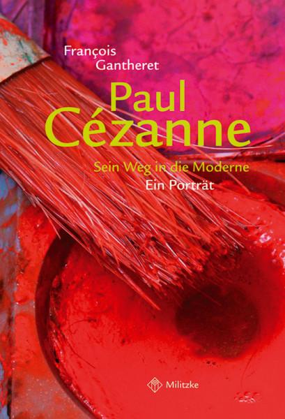 Paul Cézanne - Sein Weg in die Moderne