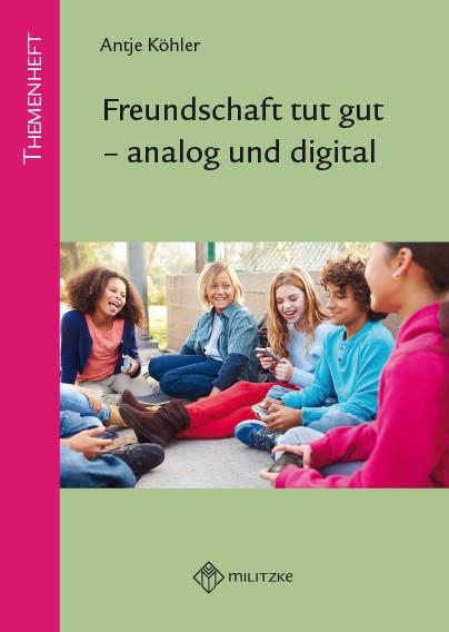 Freundschaft tut gut - analog und digital