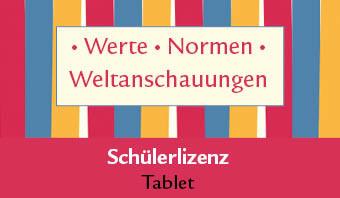 Werte • Normen • Weltanschauungen Schülerlizenz Tablet