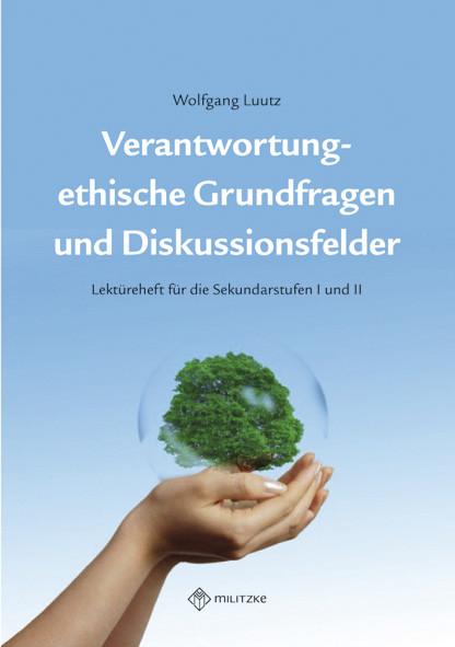 Verantwortung - ethische Grundfragen und Diskussionsfelder