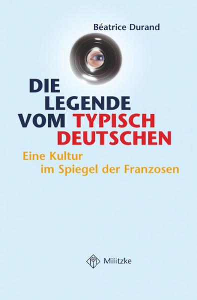 Die Legende vom typisch Deutschen