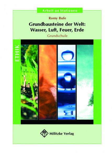 Grundbausteine der Welt: Wasser, Luft, Feuer, Erde