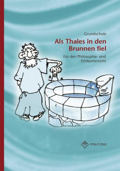 Als Thales in den Brunnen fiel