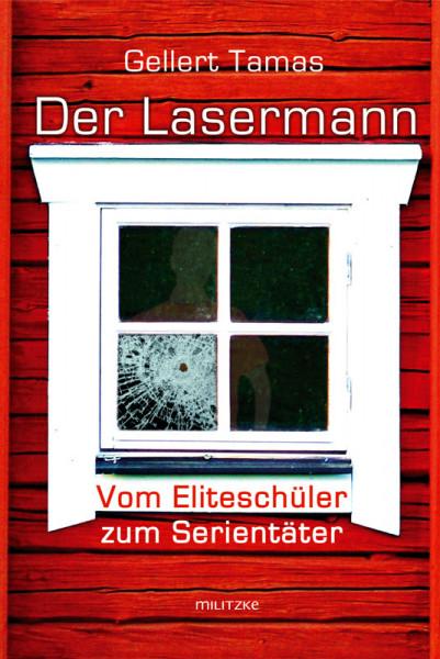Der Lasermann - Vom Eliteschüler zum Serientäter