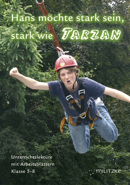 Hans möchte stark sein - stark wie Tarzan
