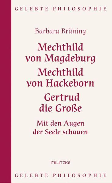 Mechthild von Magdeburg - Mechthild von Hackeborn -