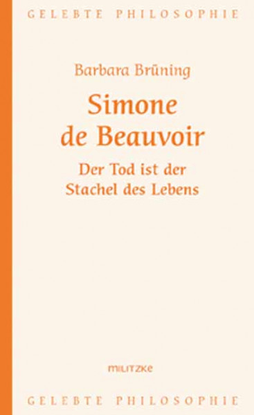 Simone de Beauvoir - Der Tod ist der Stachel des Lebens